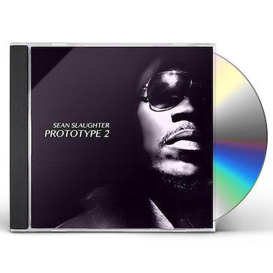 Sean Slaughter PROTOTYPE 2 CD