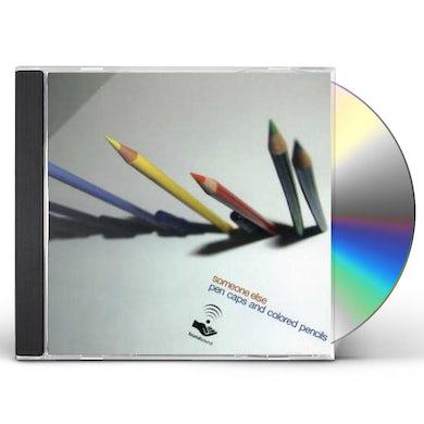 Someone Else PEN CAPS & COLORED PENCILS CD
