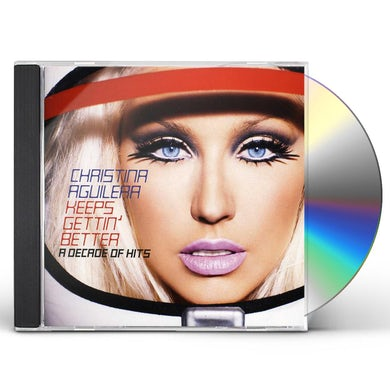 Christina Aguilera KEEPS GETTIN' BETTER-A DECADE OF HITS CD