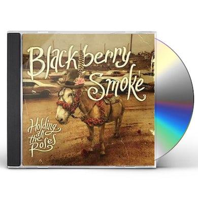 Blackberry Smoke HOLDING ALL THE ROSES CD