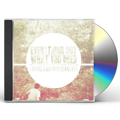 Speak Low If You Speak Love EVERYTHING BUT WHAT YOU NEED CD
