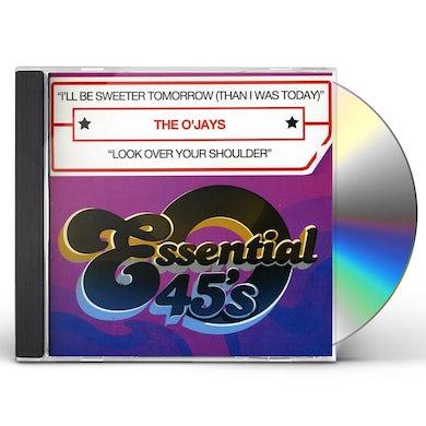 The O'Jays I'LL BE SWEETER TOMORROW CD