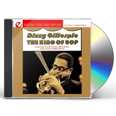 Dizzy Gillespie KING OF BOP - FROM THE ARCHIVES CD