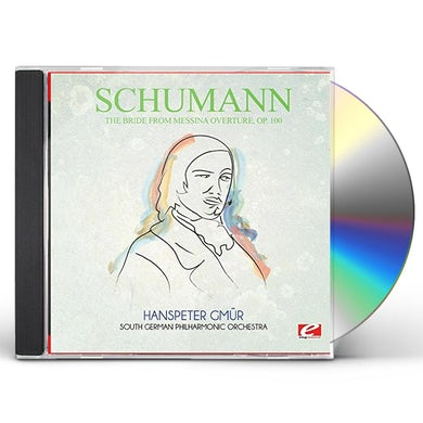 Schumann BRIDE FROM MESSINA OVERTURE OP. 100 CD