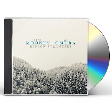 Davy Mooney & Ko Omura BENIGN STRANGERS CD