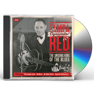 Tampa Red DYNAMITE THE UNSUNG KING OF THE BLUES CD