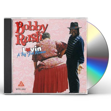 Bobby Rush LOVIN A BIG FAT WOMAN CD