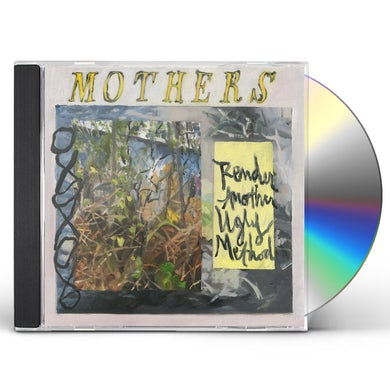 Mothers RENDER ANOTHER UGLY METHOD CD