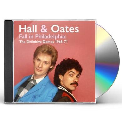 Hall & Oates FALL IN PHILADELPHIA: THE DEFINITIVE DEMOS 1968-71 CD