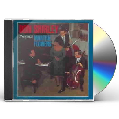 Don Shirley PRESENTS MARTHA FLOWERS CD