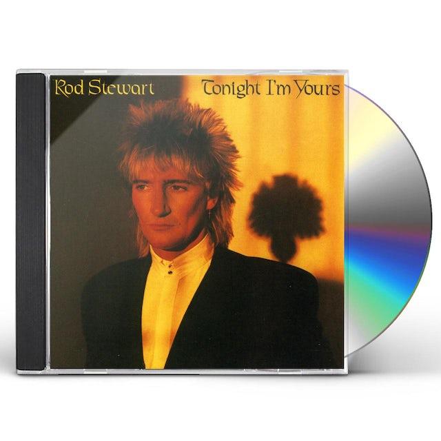 Rod Stewart TONIGHT I'M YOURS CD