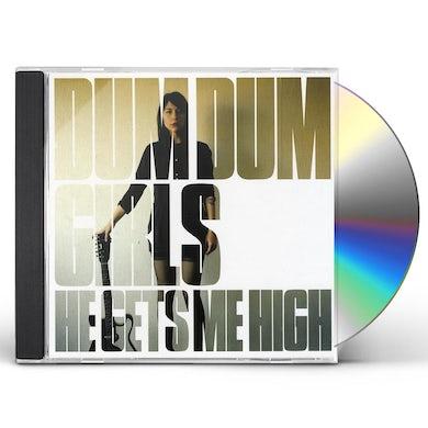Dum Dum Girls HE GETS ME HIGH CD