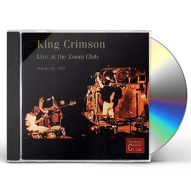 King Crimson LIVE AT THE ZOOM CLUB: OCTOBER 13TH 1972 CD