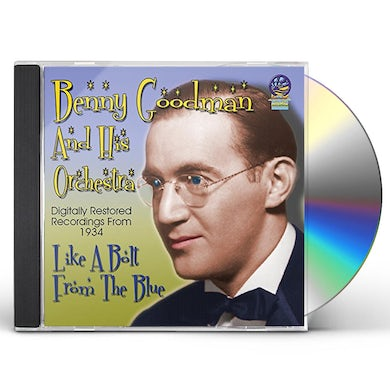 Benny Goodman & His Orchestra LIKE A BOLT FROM THE BLUE CD