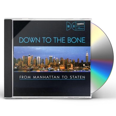 Down to the Bone CLASSIC ALBUM SERIES: FROM MANHATTAN TO STATEN CD