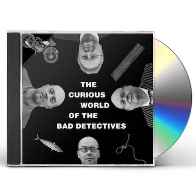 BAD DETECTIVES CURIOUS WORLD OF CD