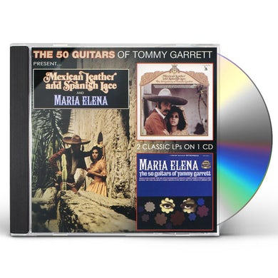 50 Guitars of Tommy Garrett MEXICAN LEATHER & SPANISH LACE / MARIA ELENA CD