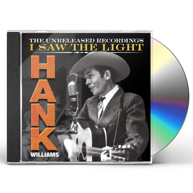 HANK WILLIAMS: I SAW THE LIGHT - THE UNRELEASED CD