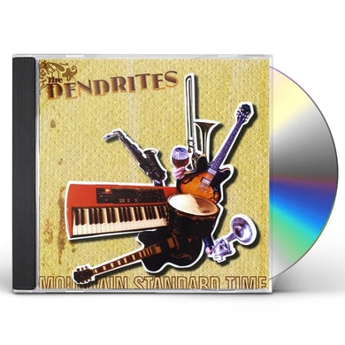 Dendrites MOUNTAIN STANDARD TIME CD