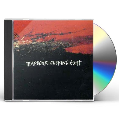 Trapdoor Fucking Exit CD