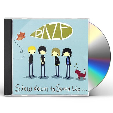 Daze SLOW DOWN TO SPEED UP CD