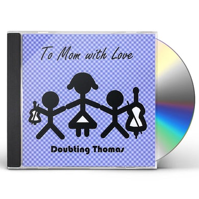 Doubting Thomas TO MOM WITH LOVE CD