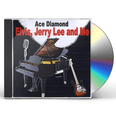 Ace Diamond ELVIS JERRY LEE & ME CD
