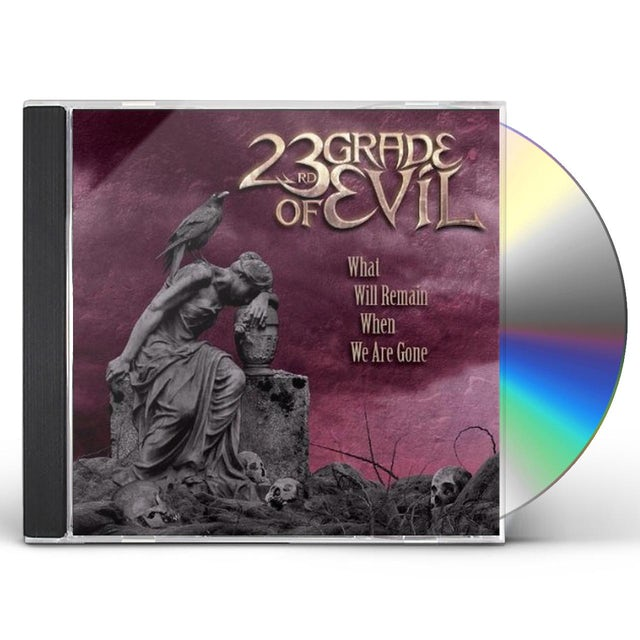 23rd Grade of Evil WHAT WILL REMAIN WHEN WE ARE GONE CD