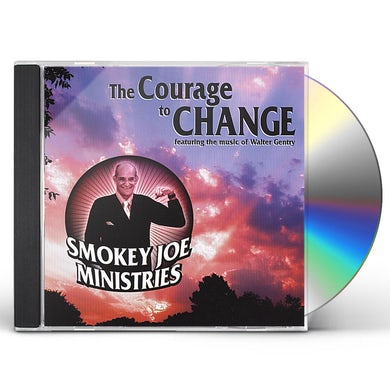 Smokey Joe COURAGE TO CHANGE CD