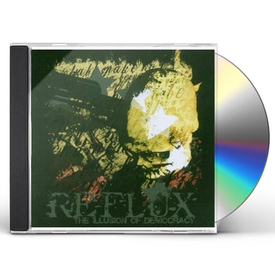 Reflux ILLUSION OF DEMOCRACY CD