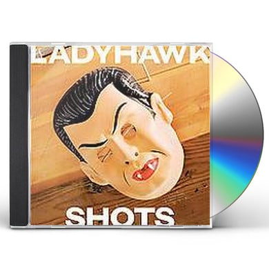Ladyhawk SHOTS CD