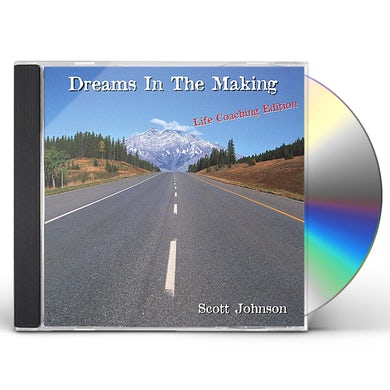 Scott Johnson DREAMS IN THE MAKING (LIFE COACHING EDITION) CD