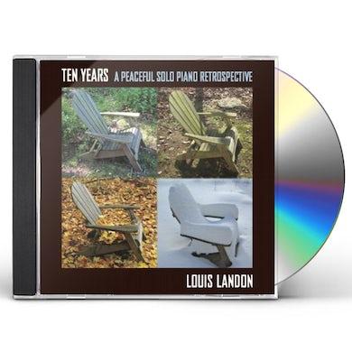 Louis Landon TEN YEARS-A PEACEFUL SOLO PIANO RETROSPECTIVE CD
