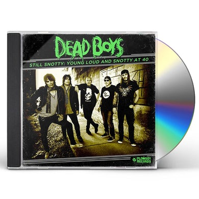 Dead Boys YOUNG LOUD & SNOTTY AT 40 CD