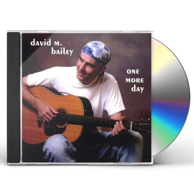 david m. bailey ONE MORE DAY CD
