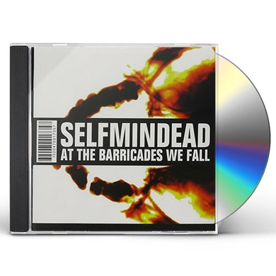 Selfmindead AT THE BARRICADES WE FALL CD