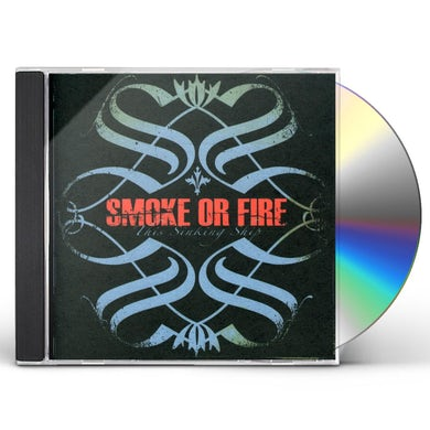 Smoke Or Fire THIS SINKING SHIP CD