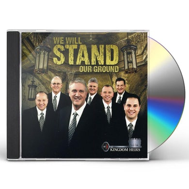 Kingdom Heirs WE WILL STAND OUR GROUND CD