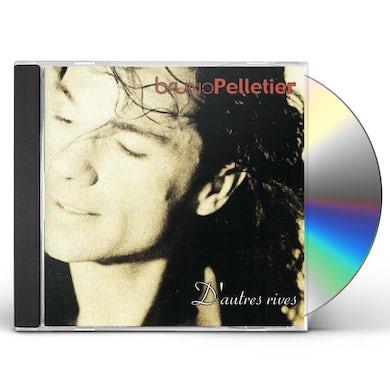 Bruno Pelletier D'AUTRES RIVES CD