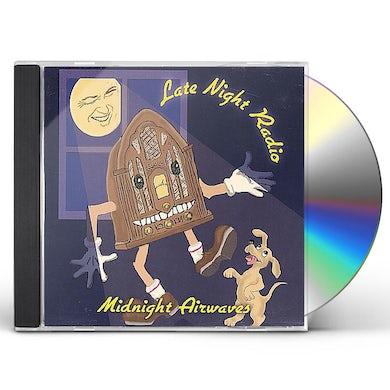 Late Night Radio MIDNIGHT AIRWAVES CD