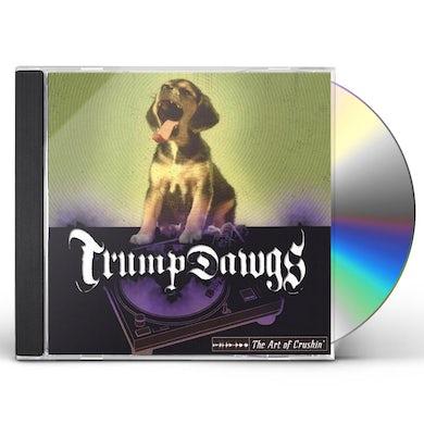Trump Dawgs ART OF CRUSHIN CD