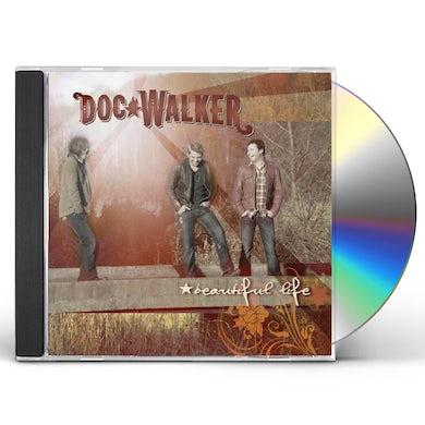 Doc Walker BEAUTIFUL LIFE CD