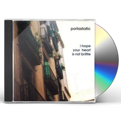 Portastatic I HOPE YOUR HEART IS NOT BRITTLE CD