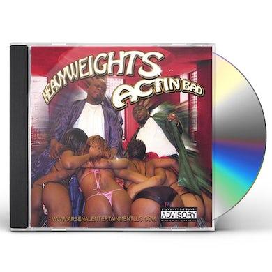 Heavy weights ACTIN BAD CD