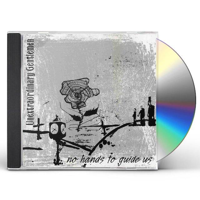 Unextraordinary Gentlemen NO HANDS TO GUIDE US CD