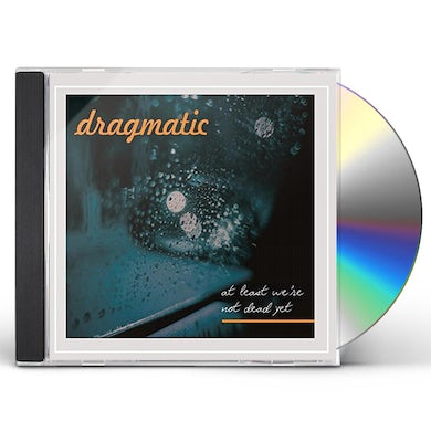 Dragmatic AT LEAST WE'RE NOT DEAD YET CD