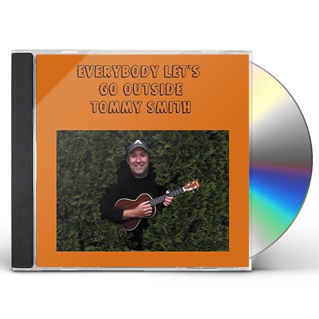 Tommy Smith EVERYBODY LET'S GO OUTSIDE CD