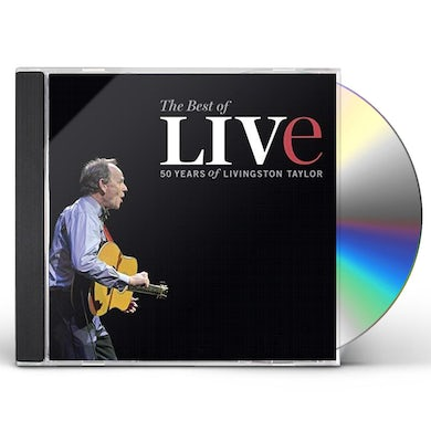 BEST OF LIVE: 50 YEARS OF LIVINGSTON TAYLOR CD