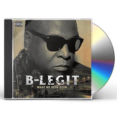 B-Legit WHAT WE BEEN DOIN CD