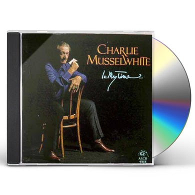 Charlie Musselwhite IN MY TIME CD
